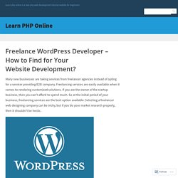Freelance WordPress Developer – How to Find for Your Website Development? – Learn PHP Online