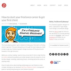 How to start your freelance career & get your first client – Brent Galloway / Freelance Graphic Designer in Ohio