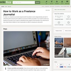 How to Work as a Freelance Journalist: 6 Steps