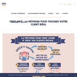 Freelance : la méthode pour toucher votre client idéal - Bande à part
