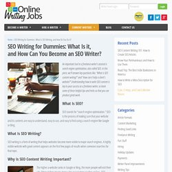 SEO Writing for Dummies: What Is SEO Writing, and How Do You Do It? – Online Writing Jobs & Freelance Content Writing Opportunities