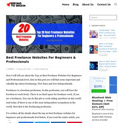 Best Freelance Websites For Beginners & Professionals - Bring To Brain