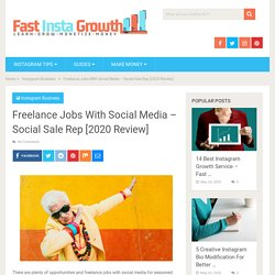 Freelance Jobs With Social Media - Social Sale Rep [2020 Review] - Fast Insta Growth