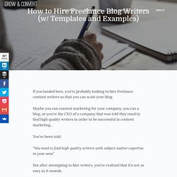 How to Hire Freelance Blog Writers (w/ Templates and Examples)