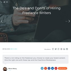 The Do's and Don'ts of Hiring Freelance Writers - ClearVoice