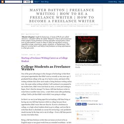 Starting a Freelance Writing Career as a College Student