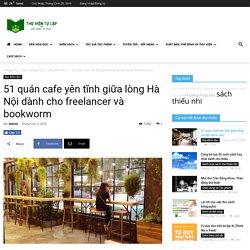 51 quán cafe yên tĩnh giữa lòng Hà Nội dành cho freelancer và bookworm - Điểm sách, Book review