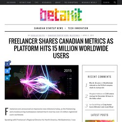 Freelancer shares Canadian metrics as platform hits 15 million worldwide users
