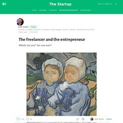 The freelancer and the entrepreneur — The Startup