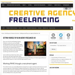 Setting yourself up as an agency freelancer: UK