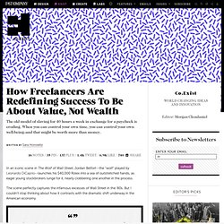 How Freelancers Are Redefining Success To Be About Value, Not Wealth