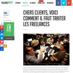 Chers clients, voici comment il faut traiter les freelances - FreelanceBoost