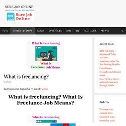 What Is freelancing? What Is Freelance Job Means ?