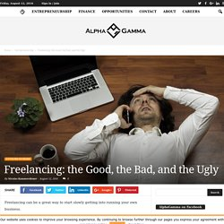 Freelancing: the Good, the Bad, and the Ugly
