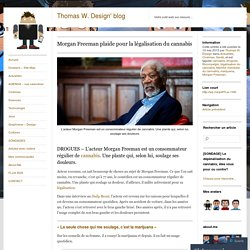 Morgan Freeman plaide pour la légalisation du cannabis