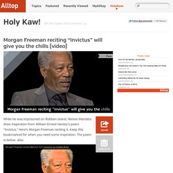 "Morgan Freeman reciting ""Invictus"" will give you the chills"