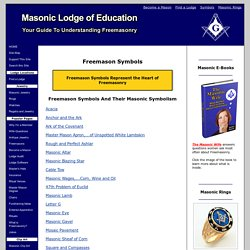 FREEMASON SYMBOLS - The Meanings of Freemasonry's Masonic Symbols.