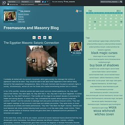 Freemasons and Masonry Blog - The Egyptian Masonic Satanic Connection