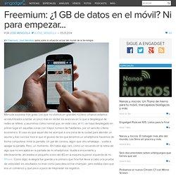 Freemium: ¿1 GB de datos en el móvil? Ni para empezar... - Engadget en español
