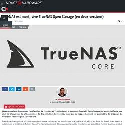 FreeNAS est mort, vive TrueNAS Open Storage (en deux versions)