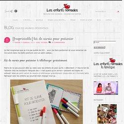 [freeprintable] kit de survie pour patienter - Les Enfants Nomades Les Enfants Nomades