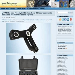 FARO's new Freestyle3D X Handheld 3D laser scanner is best used for forensic scene capture
