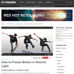 How to Freeze Motion in Natural Light