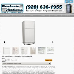 EZ-15W EZ Freeze 15 Cu. Ft. White Gas Refrigerator For Sale