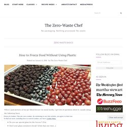 How to Freeze Food Without Using Plastic - The Zero-Waste Chef
