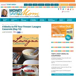 4 Weeks to Fill Your Freezer: Lasagna Casserole (Day 12) | Money Saving Mom®