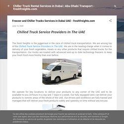 Freezer and Chiller Trucks Services in Dubai UAE - freshfreights.com