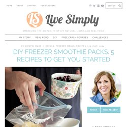 DIY Freezer Smoothie Packs: 5 Recipes to Get You Started