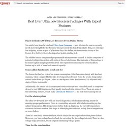 Best Ever Ultra Low Freezers Packages With Expe... - Ultra Low Freezers