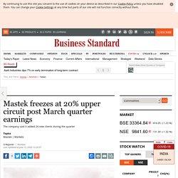 Mastek freezes at 20% upper circuit post March quarter earnings