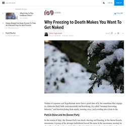 ​Why Freezing to Death Makes You Want To Get Naked