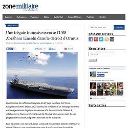 Une frégate française escorte l'USS Abraham Lincoln dans le détroit d'Ormuz