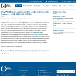 Why MGR Freight System are the Leader in the Logistic Business?