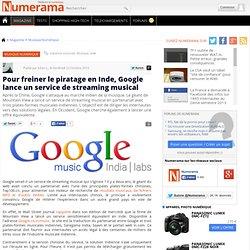 Pour freiner le piratage en Inde, Google lance un service de streaming musical
