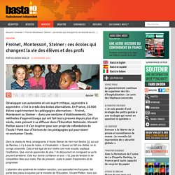 Freinet, Montessori, Steiner : ces écoles qui changent la vie des élèves et des profs