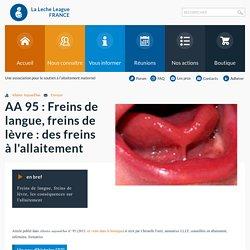 Freins de langue, freins de lèvre : des freins à l'allaitement
