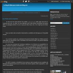 Les freins de la traction - Le blog de faites-pour-rouler.over-blog.com
