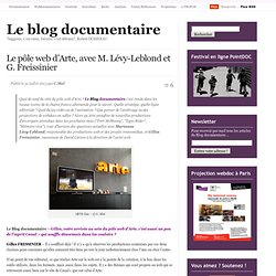 Le pôle web d'Arte, avec M. Lévy-Leblond et G. Freissinier