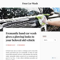 Fremantle hand car wash gives a glowing looks to your beloved old vehicle
