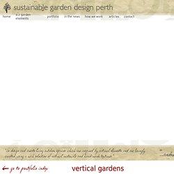 Vertical Garden Design in Perth and Fremantle. Greenwalls, Plant Walls, Green Walls and Garden Walls. Garden Sculpture and Art. Courtyard Design and Garden Features.