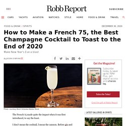 Best French 75 Recipe: How to Make the Champagne and Gin Cocktail
