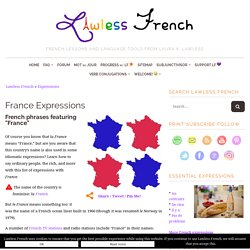 French Expressions with France - Lawless French Expressions