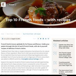 Top 10 French foods – with recipes - Expat Guide to France