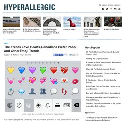 The French Love Hearts, Canadians Prefer Poop, and Other Emoji Trends
