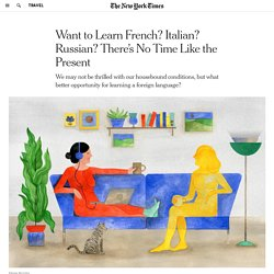 Want to Learn French? Italian? Russian? There's No Time Like the Present