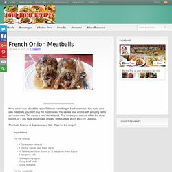 French Onion Meatballs - Page 2 of 2 - Cool Home Recipes